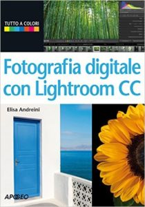 Fotografia digitale con Lightroom CC Ed. Apogeo 2015